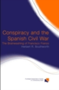 Ebook in inglese Conspiracy and the Spanish Civil War Southworth, Herbert R.