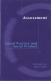 Assessment: Social Practice and Social Product