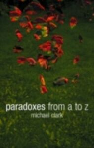 Ebook in inglese Paradoxes from A to Z Clark, Michael