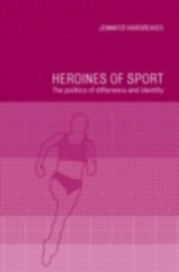 Ebook in inglese Heroines of Sport Hargreaves, Jennifer