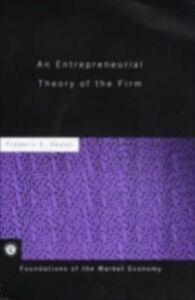 Foto Cover di Entrepreneurial Theory of the Firm, Ebook inglese di Frederic Sautet, edito da Taylor and Francis
