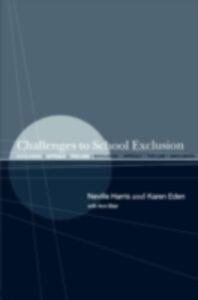 Ebook in inglese Challenges to School Exclusion Blair, and Ann , Eden, Karen , Harris, Neville