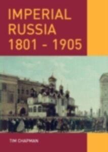 Foto Cover di Imperial Russia, 1801-1905, Ebook inglese di Tim Chapman, edito da Taylor and Francis
