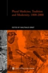 Ebook in inglese Plural Medicine, Tradition and Modernity, 1800-2000
