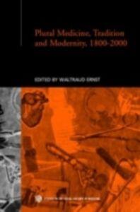 Foto Cover di Plural Medicine, Tradition and Modernity, 1800-2000, Ebook inglese di  edito da Taylor and Francis