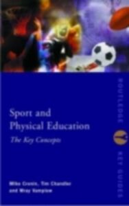 Ebook in inglese Sport and Physical Education: The Key Concepts -, -