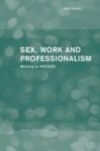 Ebook in inglese Sex, Work and Professionalism Deverell, Katie