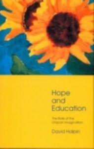Foto Cover di Hope and Education, Ebook inglese di David Halpin,Professor David Halpin, edito da Taylor and Francis