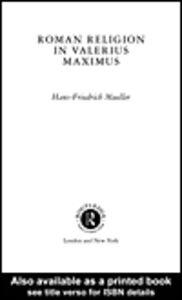 Ebook in inglese Roman Religion in Valerius Maximus Mueller, Hans-Friedrich