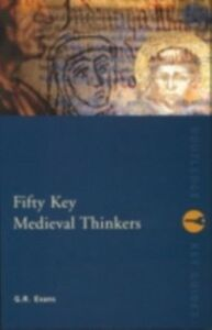 Foto Cover di Fifty Key Medieval Thinkers, Ebook inglese di G.R. Evans, edito da Taylor and Francis