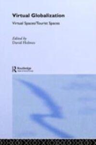 Foto Cover di Virtual Globalization, Ebook inglese di  edito da Taylor and Francis