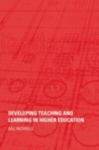 Foto Cover di Developing Teaching and Learning in Higher Education, Ebook inglese di Gill Nicholls, edito da Taylor and Francis