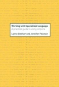 Foto Cover di Working with Specialized Language, Ebook inglese di Lynne Bowker,Jennifer Pearson, edito da Taylor and Francis