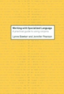 Ebook in inglese Working with Specialized Language Bowker, Lynne , Pearson, Jennifer