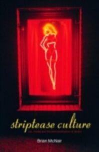 Foto Cover di Striptease Culture, Ebook inglese di Brian McNair, edito da Taylor and Francis