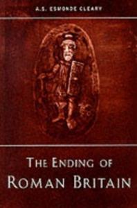 Ebook in inglese Ending of Roman Britain Esmonde-Cleary, A.S.