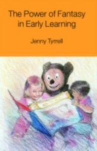 Ebook in inglese Power of Fantasy in Early Learning Tyrrell, Jenny