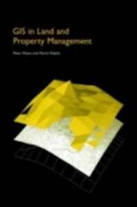 Ebook in inglese GIS in Land and Property Management Ralphs, Dr Martin P , Ralphs, Martin P. , Wyatt, Peter
