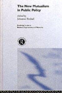Foto Cover di New Mutualism in Public Policy, Ebook inglese di Johnston Birchall, edito da Taylor and Francis