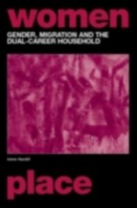 Ebook in inglese Gender, Migration and the Dual Career Household Hardill, Irene