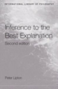 Ebook in inglese Inference to the Best Explanation Lipton, Peter
