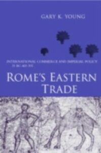 Foto Cover di Rome's Eastern Trade, Ebook inglese di Gary K. Young, edito da Taylor and Francis