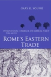 Ebook in inglese Rome's Eastern Trade Young, Gary K.