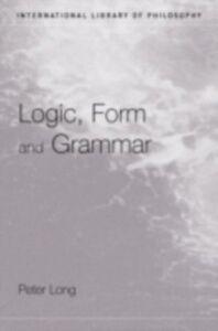 Foto Cover di Logic, Form and Grammar, Ebook inglese di Peter Long, edito da Taylor and Francis