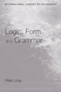 Ebook in inglese Logic, Form and Grammar Long, Peter