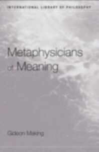 Foto Cover di Metaphysicians of Meaning, Ebook inglese di Gideon Makin, edito da Taylor and Francis