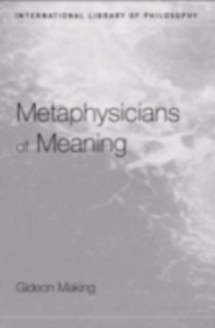 Ebook in inglese Metaphysicians of Meaning Makin, Gideon