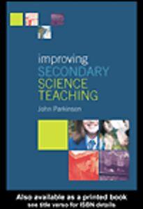 Ebook in inglese Improving Secondary Science Teaching Parkinson, John