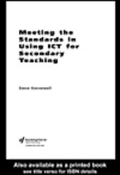 Meeting the Standards in Using ICT for Secondary Teaching
