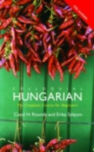 Ebook in inglese Colloquial Hungarian Rounds, Carol H. , Solyom, Erika