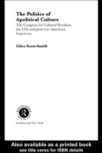 Foto Cover di Politics of Apolitical Culture, Ebook inglese di Giles Scott-Smith, edito da Taylor and Francis