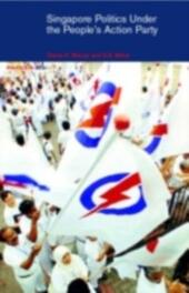 Singapore Politics Under the People's Action Party
