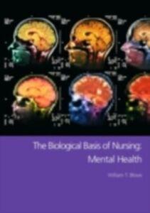 Ebook in inglese Biological Basis of Nursing: Mental Health Blows, William T.