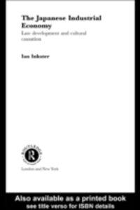 Ebook in inglese Japanese Industrial Economy Inkster, Ian