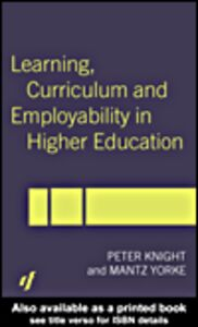 Foto Cover di Learning, Curriculum and Employability in Higher Education, Ebook inglese di Peter Knight,Mantz Yorke, edito da