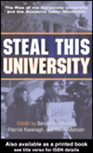 Ebook in inglese Steal This University Johnson, Benjamin Herber , Kavanagh, Patrick , Mattson, Kevin