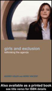Foto Cover di Girls and Exclusion, Ebook inglese di Audrey Osler,Kerry Vincent, edito da