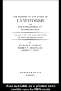 Ebook in inglese History of the Study of Landforms Volume 2 (Routledge Revivals) Beckinsale, R. P. , Chorley, Mrs R J M , Chorley, R. J. , Dunn, A J