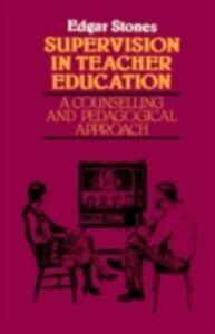 Foto Cover di Supervision in Teacher Education, Ebook inglese di Edger Stones, edito da Taylor and Francis