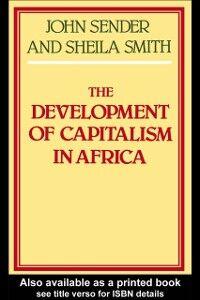 Foto Cover di Development of Capitalism in Africa, Ebook inglese di John Sender,Sheila Smith, edito da Taylor and Francis