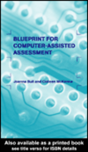 Ebook in inglese A Blueprint for Computer-assisted Assessment Bull, Joanna , McKenna, Colleen
