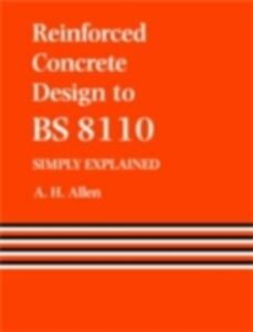 Foto Cover di Reinforced Concrete Design to BS 8110 Simply Explained, Ebook inglese di A. Allen, edito da Taylor and Francis