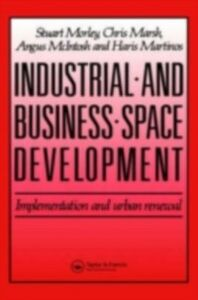 Ebook in inglese Industrial and Business Space Development Marsh, C. , Martinos, H. , McIntosh, A. , Morely, S.