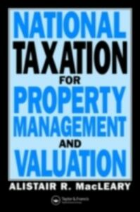 Foto Cover di National Taxation for Property Management and Valuation, Ebook inglese di A Macleary,A. Macleary, edito da Taylor and Francis