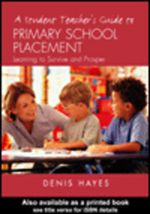 Ebook in inglese A Student Teacher's Guide to Primary School Placement Hayes, Denis