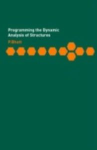Ebook in inglese Programming the Dynamic Analysis of Structures Bhatt, Prab